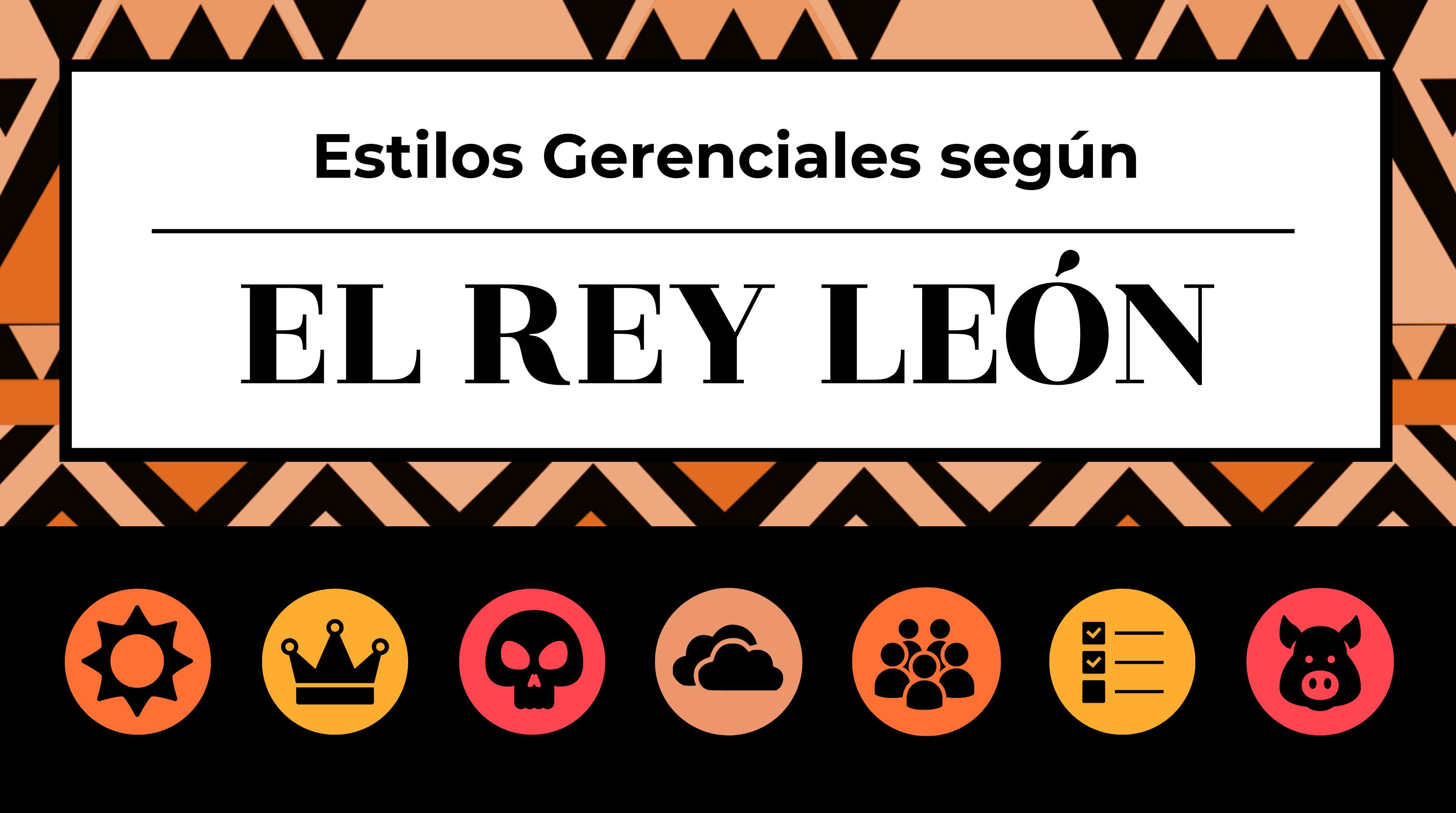 Estilos Gerenciales el Rey Leon