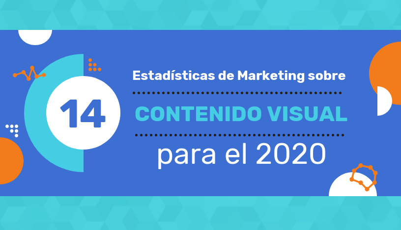 14 Estadísticas de Marketing sobre Contenido Visual Para el 2020-Header