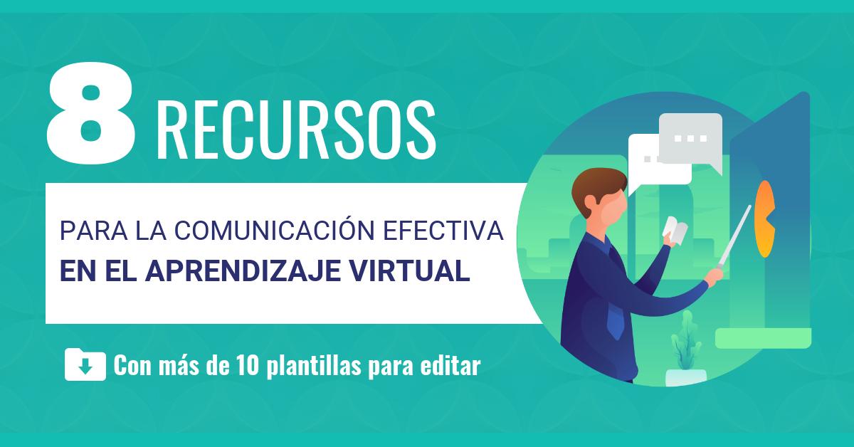 8 Recursos para una comunicación eficaz en el aprendizaje virtual